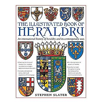 Het geïllustreerde boek van heraldiek: een internationale geschiedenis van heraldiek en het hedendaagse gebruik
