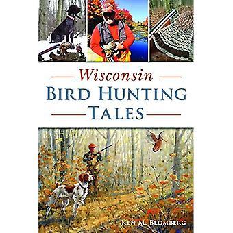 Wisconsin fågel jakt berättelser