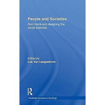 People and Societies ROM Harre and Designing the Social Sciences by Harre & Rom