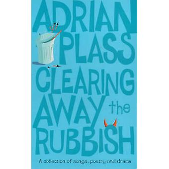 Clearing Away the Rubbish by Plass & Adrian