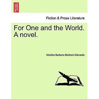 Den ene og verden. En roman. af Edwards & Matilda Barbara Betham