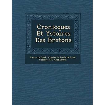 Cronicques Et Ystoires Des Bretons by Baud & Pierre Le