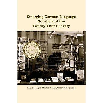 Emerging GermanLanguage Novelists of the TwentyFirst Century by Marven & Lyn