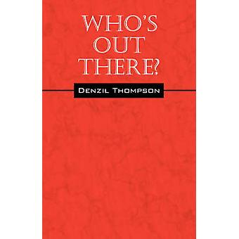 Whos Out There by Thompson & Denzil