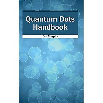 Quantum Dots handbok av Murphy & Eva
