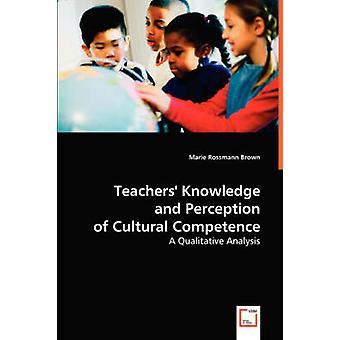 Lærere viden og opfattelse af kulturelle kompetence af Brown & Marie Rossmann