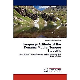 Language Attitude of the Kunama Mother Tongue Students by Hailu Yaebyo & Gebrekiros