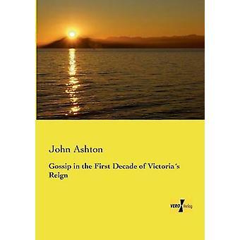 Klatsch in der ersten Dekade des Victorias Regierungszeit von Ashton & John