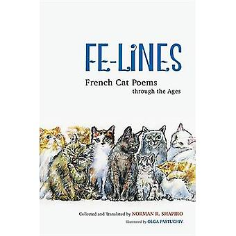 Fe-Lines - French Cat Poems Through the Ages by Norman R. Shapiro - Ol