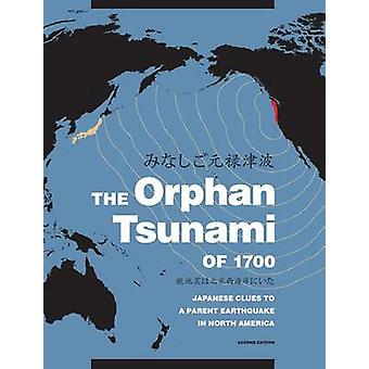 The Orphan Tsunami of 1700 - Japanese Clues to a Parent Earthquake in
