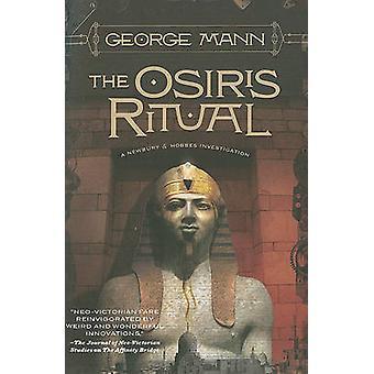 The Osiris Ritual by George Mann - 9780765323231 Book