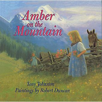 Amber on the Mountain by Tony Johnston - Robert Duncan - 978078078033