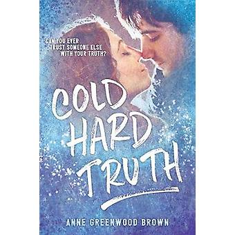 Cold Hard Truth by Anne Greenwood Brown - 9780807580851 Book
