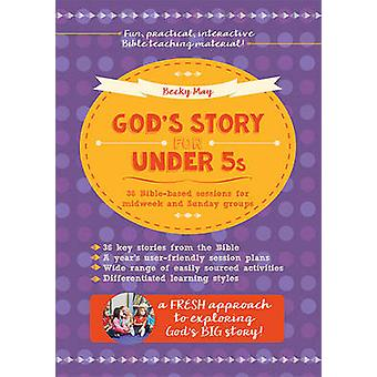 God's Story for Under 5s - 36 Bible-Based Sessions for Midweek and Sun