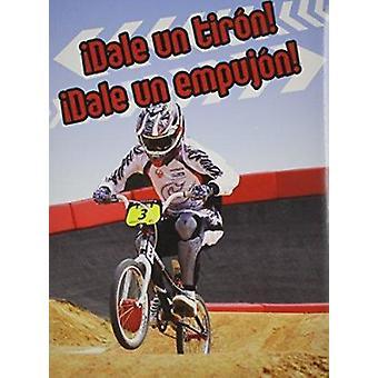 Dale Un Tiron! Dale Un Empujon! (Pull It - Push It!) by Buffy Silverm