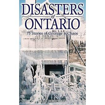 Disasters of Ontario - 75 Stories of Courage & Chaos - 9781894864145 B