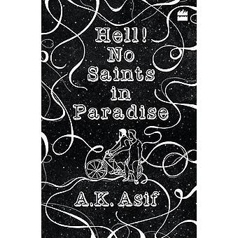 Hell! no saints in paradise by A.K.  Asif - 9789352770557 Book