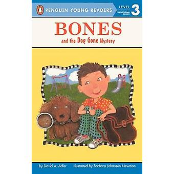 Bones and the Dog Gone Mystery by David A Adler - Johansen Newman - 9