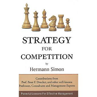 Strategy for Competition - Powerful Lessons for Effective Management b