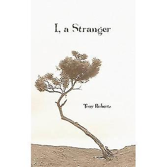 I a Stranger by Roberts & Ony