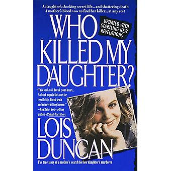 Who Killed My Daughter? by Lois Duncan - 9780440213420 Book