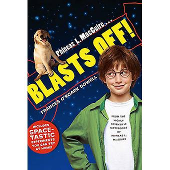 Phineas L. Macguire ... Blasts off! (Reprint) by Frances O'Roark Dowe