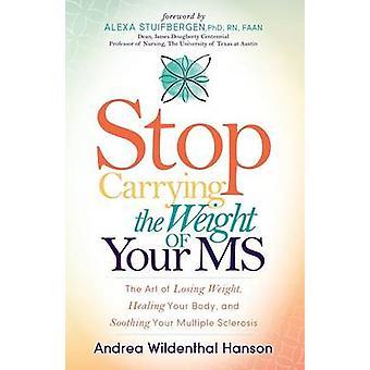 Smettere di portare il peso del tuo Heali MS - l'arte di perdere peso-