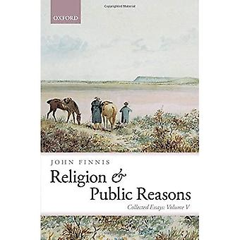 Religion and Public Reasons: Collected Essays Volume V: 5 (Collected Essays of John Finnis)