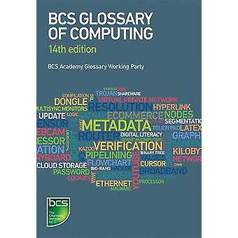 BCS Glossary of Computing  14th edition by Hurvid & Frank