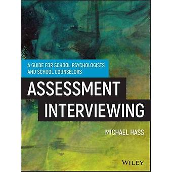 Interviewing For Assessment by Michael Hass