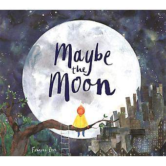Maybe the Moon by Frances Ives