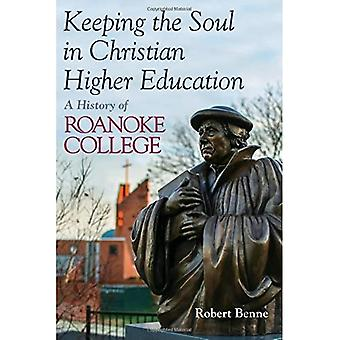 Keeping the Faith in Christian Higher Education: A History of Roanoke College