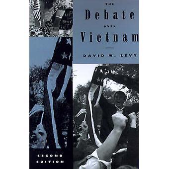 The Debate Over Vietnam by Levy & David W.