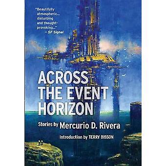 Across the Event Horizon by Rivera & Mercurio D.