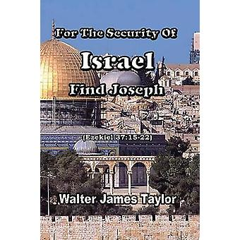 For The Security Of Israel Find Joseph by Taylor & Walter James