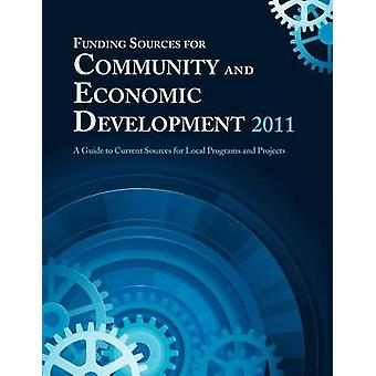 Funding Sources for Community and Economic Development by Schafer & Ed S. Louis S.