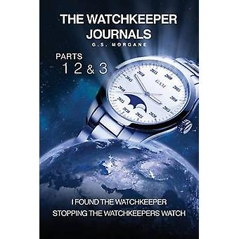The Watchkeeper journals Parts 1 2 and 3 by Morgane & G S