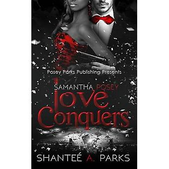 Samantha Posey Love Conquers by PARKS & SHANTEE A