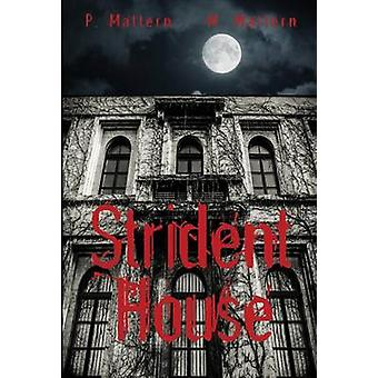 Strident House by Mattern & P.