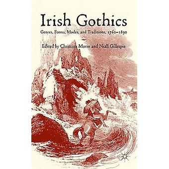 Irish Gothics Genres Forms Modes and Traditions 17601890 by Morin & Christina