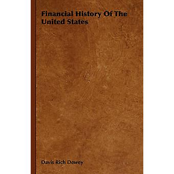 Financial History of the United States by Dewey & Davis Rich
