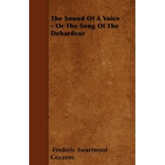 The Sound of a Voice  Or the Song of the Debardeur by Cozzens & Frederic Swartwout