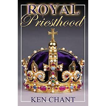 Royal Priesthood by Chant & Ken