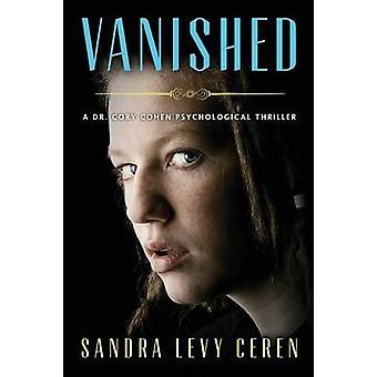 Vanished A Dr. Cory Cohen Psychological Thriller by Ceren & Sandra Levy