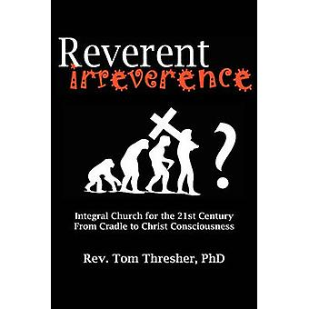 Reverent Irreverence by Thresher & Tom