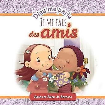 Dieu me parle damiti Faire de nouveaux amis by de Bezenac & Salem