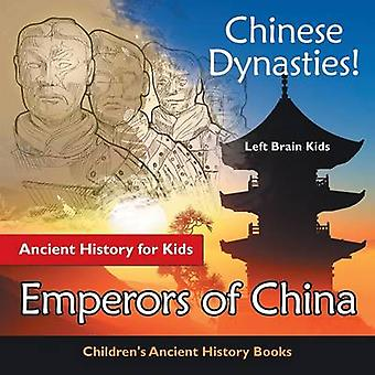 Chinese Dynasties Ancient History for Kids Emperors of China  Childrens Ancient History Books by Left Brain Kids