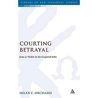 Courting Betrayal by Orchard & Helen C.