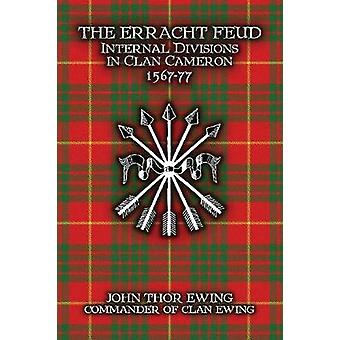 The Erracht Feud Internal divisions in Clan Cameron 156777 by Ewing & John Thor