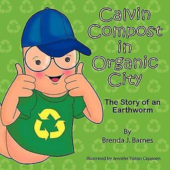 Calvin Compost in Organic City by Barnes & Brenda J